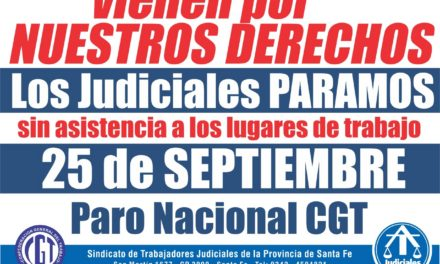PARO GENERAL 25 DE SEPTIEMBRE: LOS JUDICIALES PARAMOS SIN ASISTENCIA A LOS LUGARES DE TRABAJO