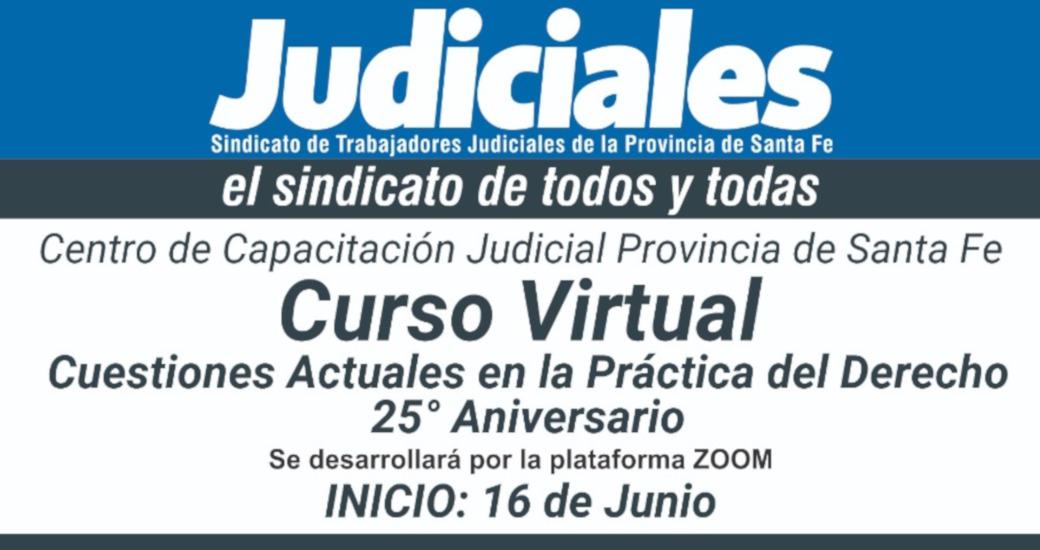 CURSO VIRTUAL SOBRE CUESTIONES ACTUALES EN LA PRÁCTICA DEL DERECHO 25° ANIVERSARIO