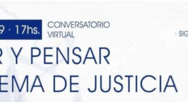 CONVERSATORIO VIRTUAL: HACER Y PENSAR EL SISTEMA DE JUSTICIA