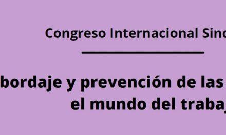 CONGRESO INTERNACIONAL SINDICAL: «ABORDAJE Y PREVENCIÓN DE LAS VIOLENCIAS EN EL MUNDO DEL TRABAJO»
